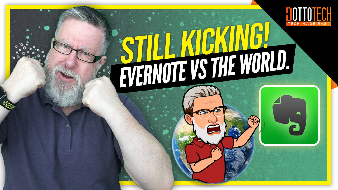 Still Kicking! Evernote Vs the World