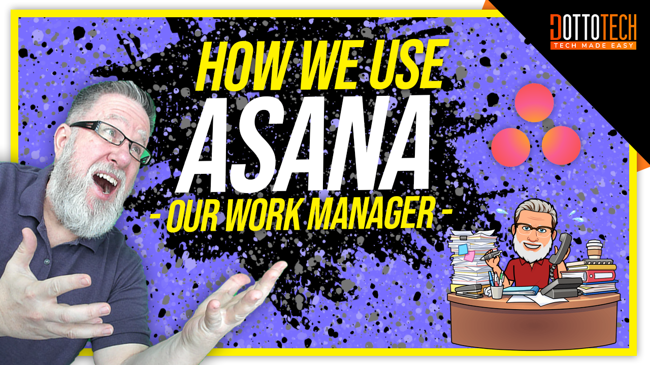 How We Use Asana - Our Work Manager