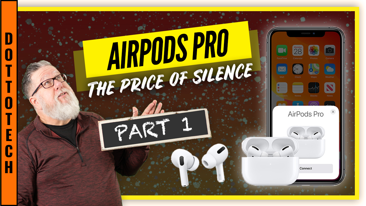 Is AirPods Pro Worth $250 to You?