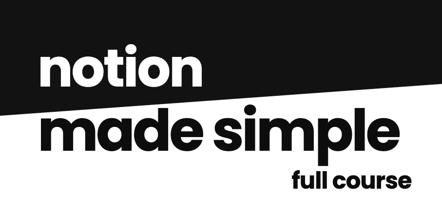 Notion Made Simple - Forever Guide to Learning Notion