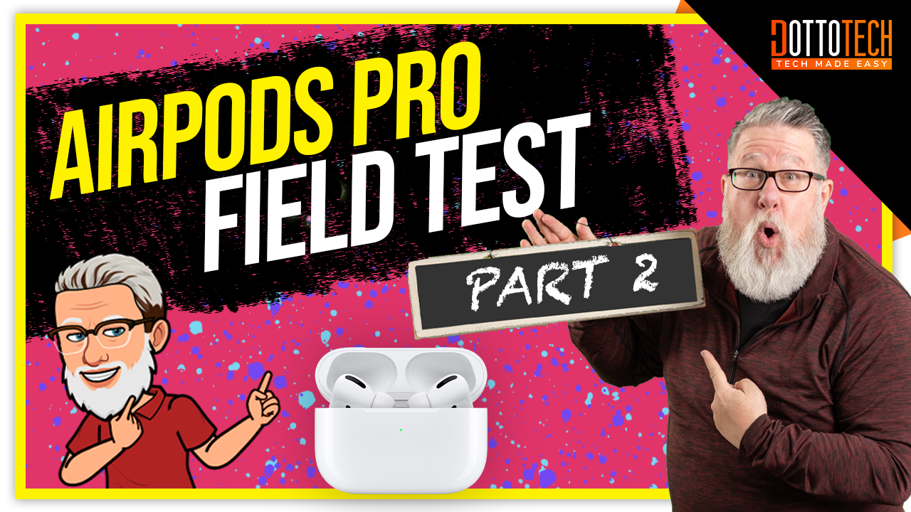Airpods Pro Part 2: Field Test