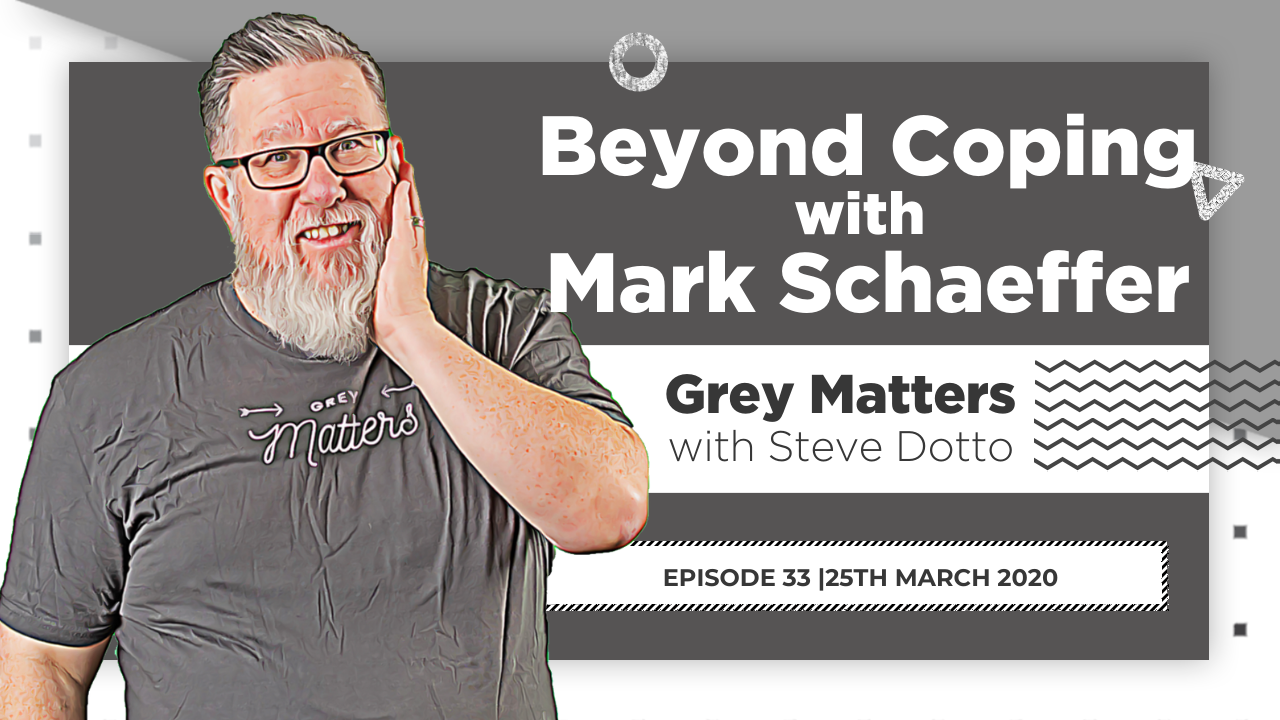 Beyond Coping, with Mark Schaeffer - GM33