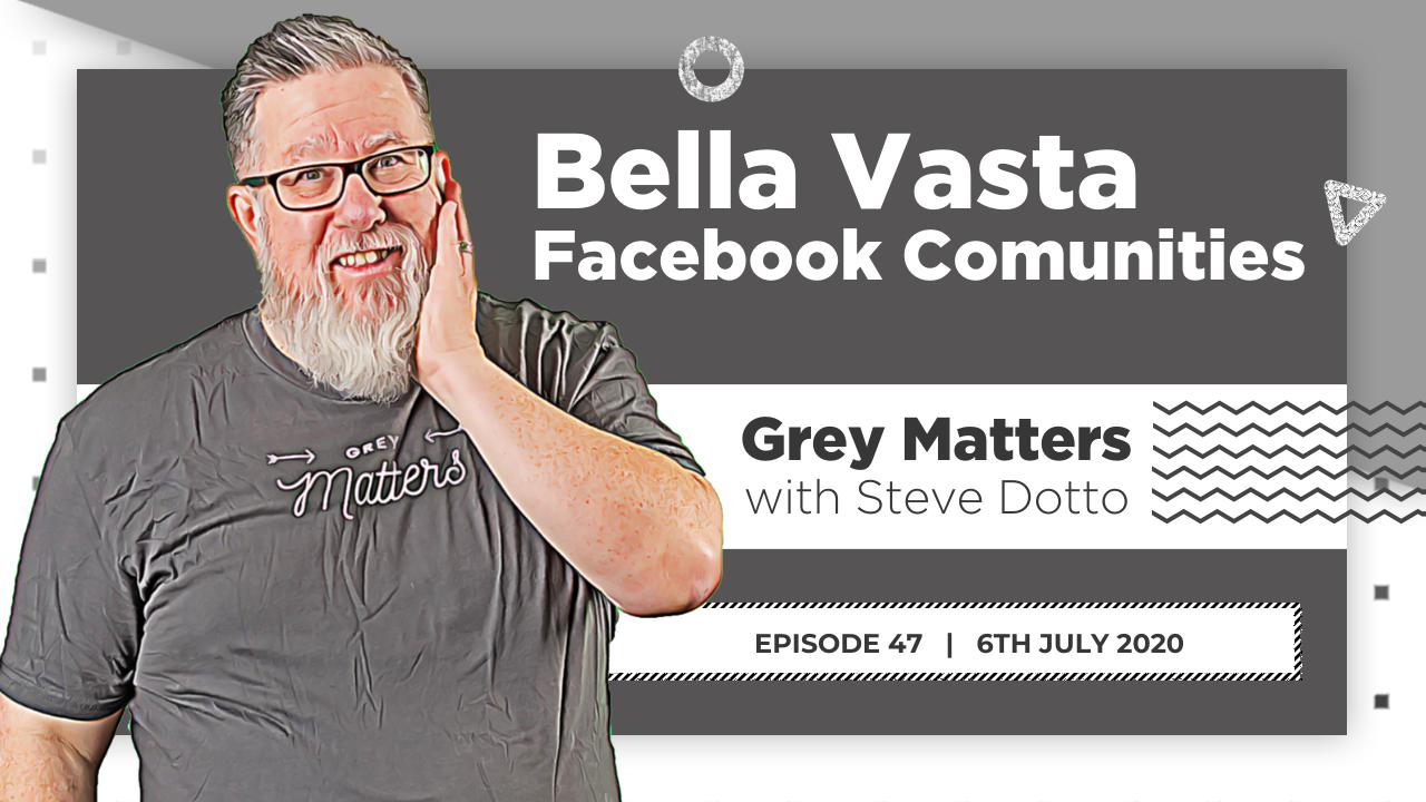 Building Communities in Facebook, with Bella Vasta - GM47