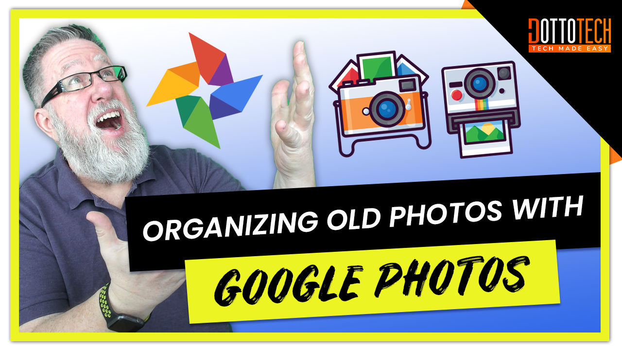 Google Photos: Organizing Your Old Photos in Cloud Storage