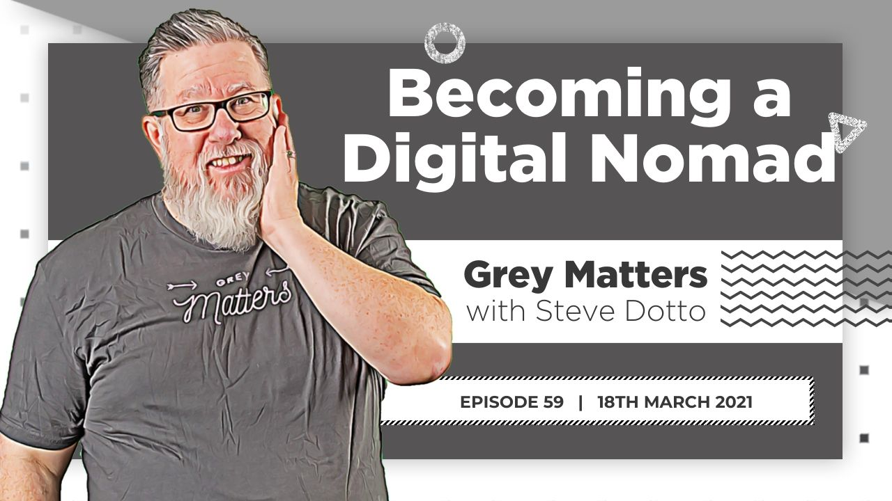 becoming-digital-nomad-grey-matters-podcast-dottotech