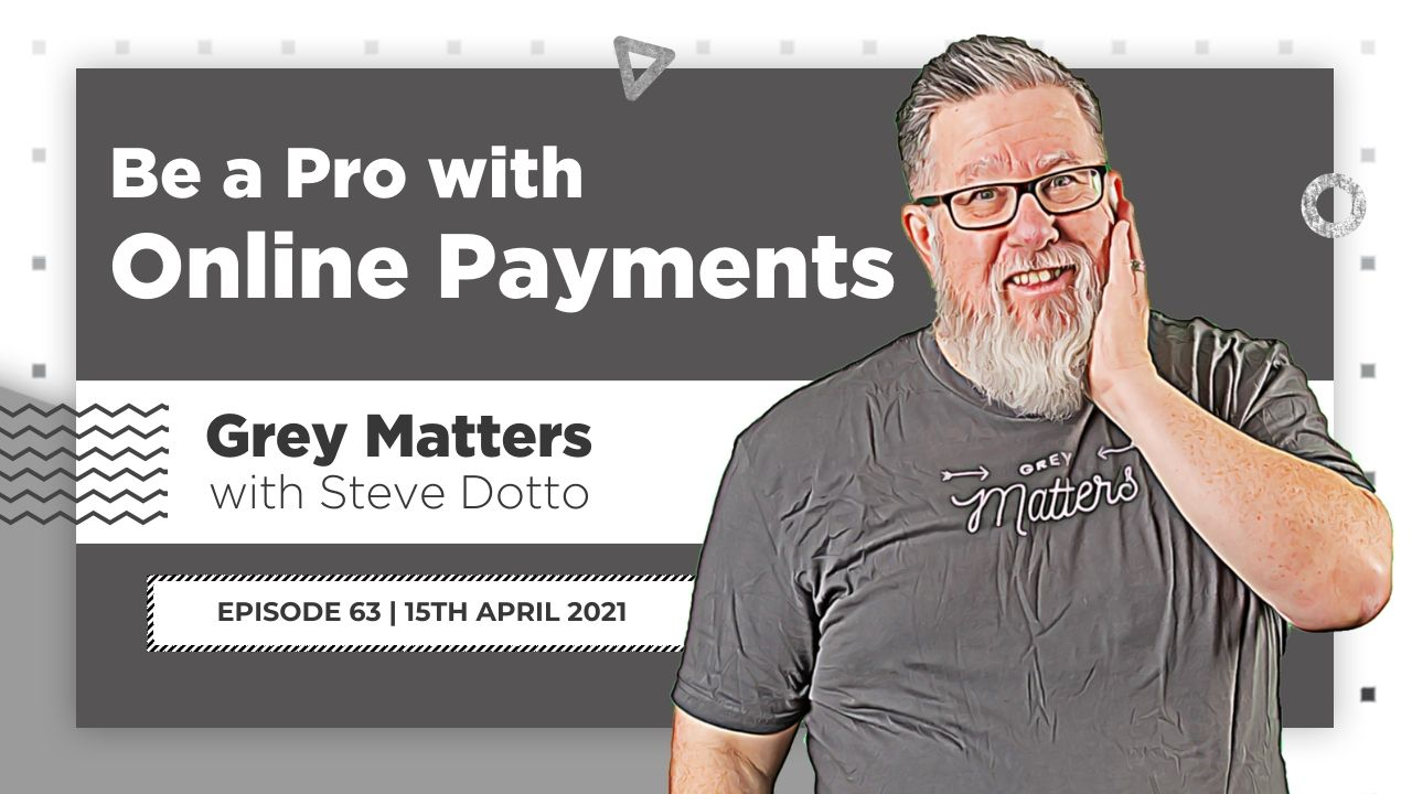 be-a-pro-with-online-payments-grey-matters-podcast-dottotech